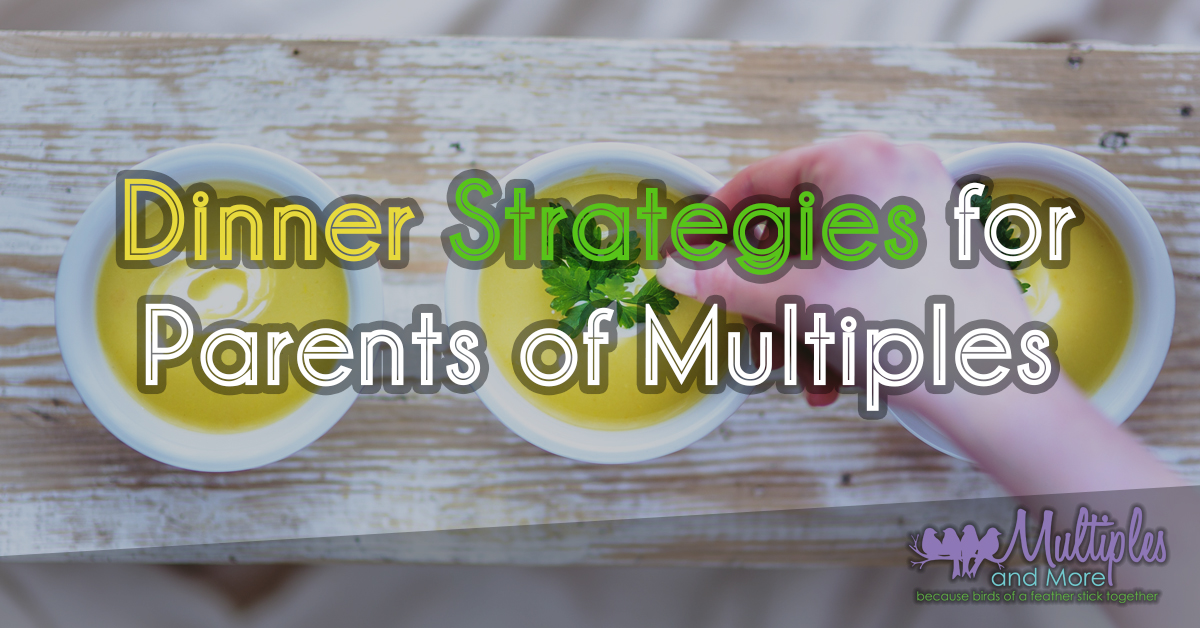 dinner strategies for parents of multiples