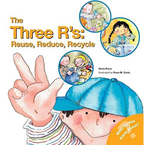The Three R - Reuse, Reduce, Recycle